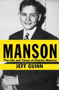 """""""Manson: The Life and Times of Charles Manson"""" by Jeff Guinn"""